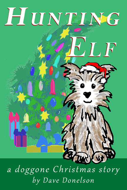 Hunting Elf: A doggone Christmas story
